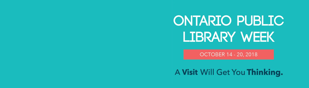 Ontario Public Library Week, October 14-20. A Visit Will Get You Thinking.