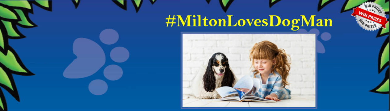 #MiltonLovesDogMan August 20 - September 3