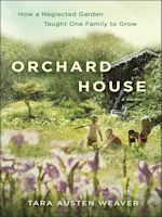 Orchard House by Tara Austen Weaver