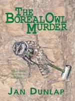The Boreal Owl Murder by Jan Dunlap