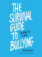 The Survival Guide to Bullying by Aija Mayrock