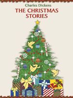 The Christmas Stories by Charles Dickens