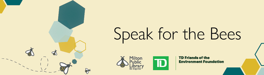 Speak for the Bees banner, with acknowledgement to TD Friends of the Environment Foundation
